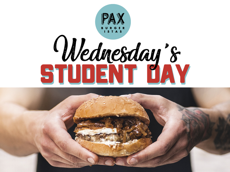 Wednesday's Student Day @ Pax Homemade Burgers